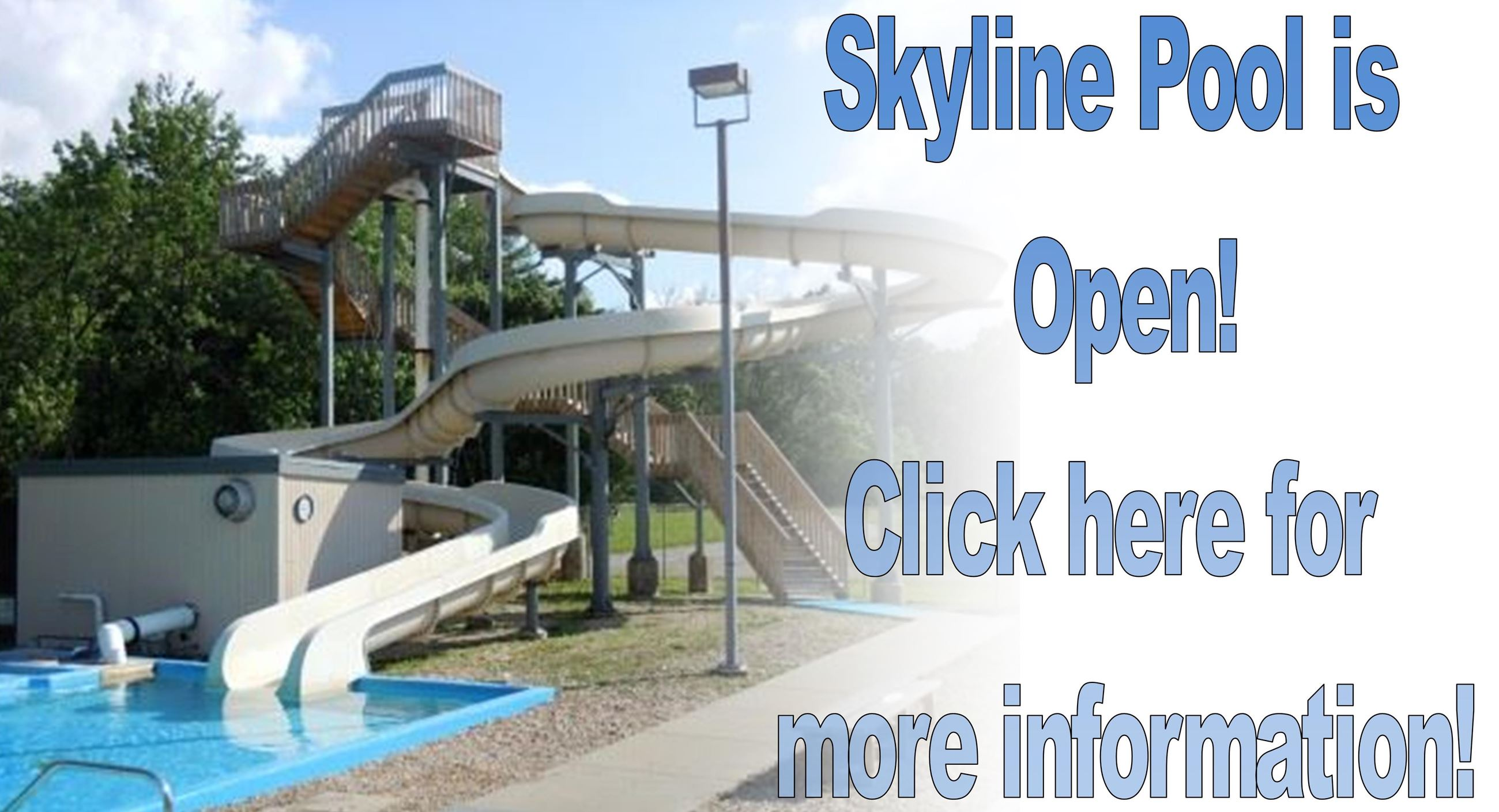 Skyline Pool is Open for the Season! Click here for more information!
